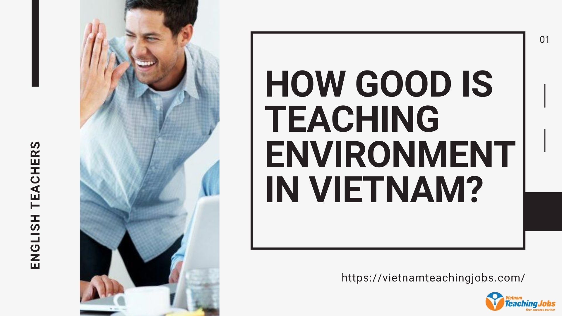 HOW GOOD IS ENGLISH TEACHING ENVIRONMENT IN VIETNAM?