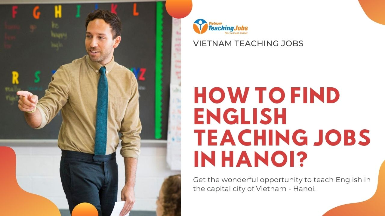 How to find English Teaching Jobs in Hanoi?