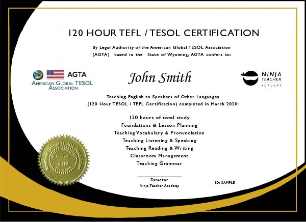120 Hour TESOL/TEFL certificate on successful completion of the course.