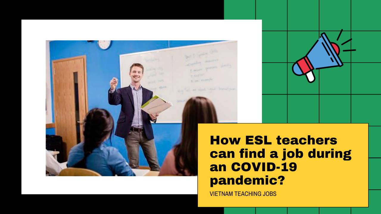 How ESL teachers can find a job during an COVID-19 pandemic?