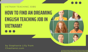How to find an dreaming English teaching job in Vietnam?
