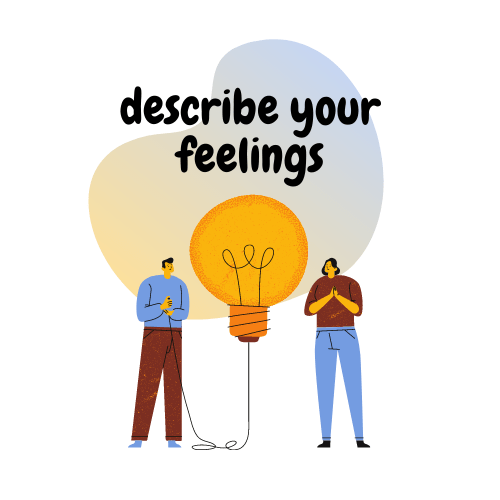 Basic teaching skill 4: sescribe your feelings