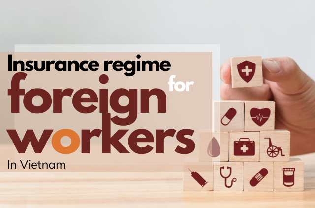 Insurance regime for foreign workers in Vietnam