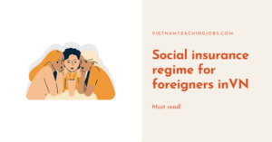 Social Insurance Regime For Foreign Workers In Vietnam