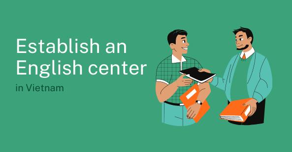 Can I establish an English center in Vietnam?