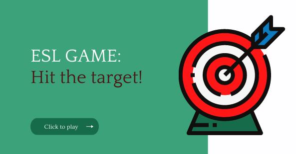 ESL game- Hit the target!