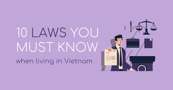 Living in vietnam: 10 laws you must know