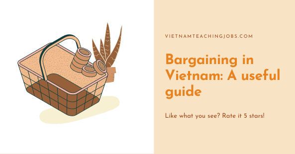 Bargaining in Vietnam: A useful guide