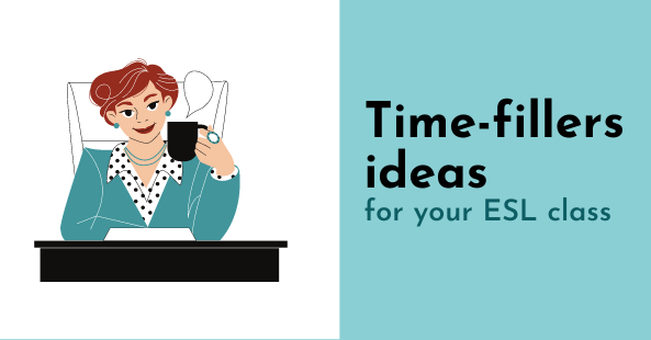 Time-fillers for your ESL class