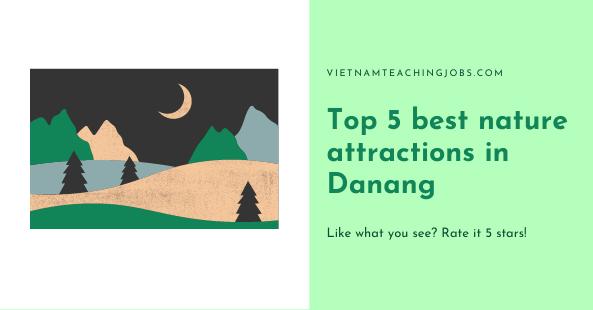 Top 5 best nature attractions in Danang