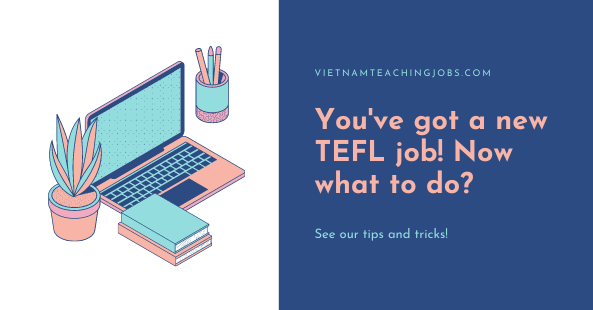 You've got a new TEFL job! Now what to do?