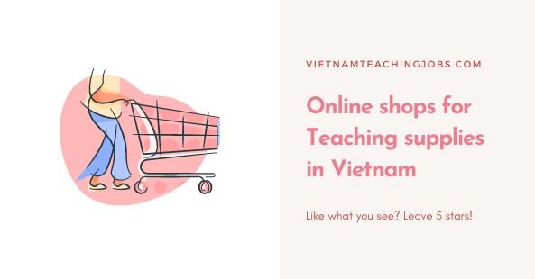 Online shops for Teaching supplies in Vietnam