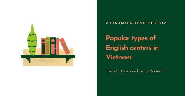 Popular types of English centers in Vietnam