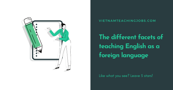 The different facets of teaching English as a foreign language