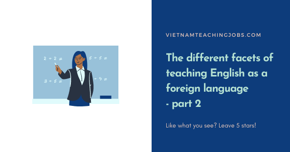 The different facets of teaching English as a foreign language - part 2