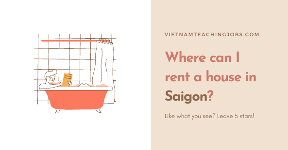 Where can I rent a house in Saigon