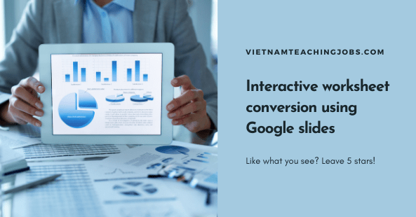 Interactive worksheet conversion using Google slides