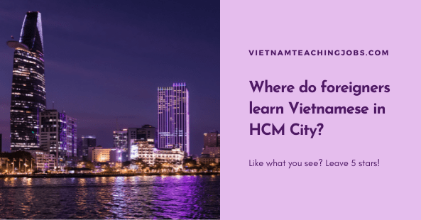 Where do foreigners learn Vietnamese in HCM City
