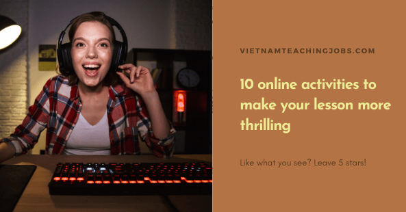 10 online activities to make your lesson more thrilling