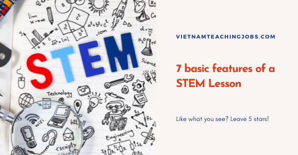7 basic features of a STEM Lesson